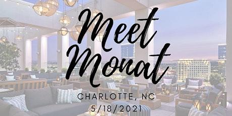 Meet Monat (Charlotte) tickets
