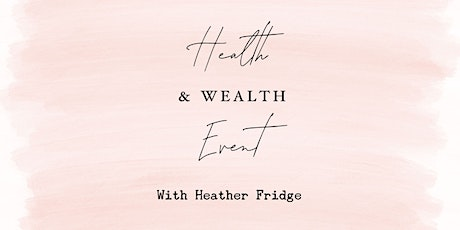 Health & Wealth event tickets