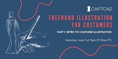 Freehand Illustration for Costumers Part 1: Intro to Costume Illustration tickets