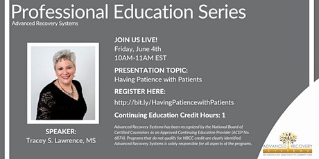 Professional Education Series: Having Patience with Patients tickets