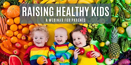 Raising Healthy Kids! A Webinar for Parents tickets