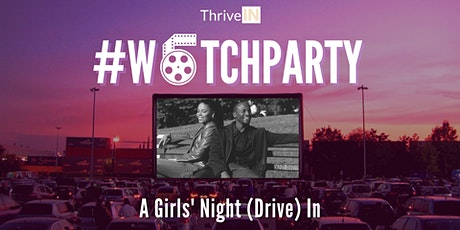 #WatchParty: A Girls' Night (Drive) In tickets