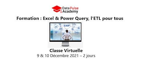 Excel & Power Query, l'ETL pour tous  - 2 jours - 9 & 10 Décembre 2021 billets