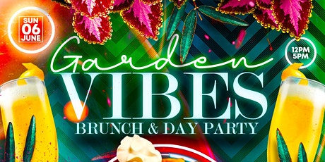 Garden Vibes Brunch & Day Party tickets