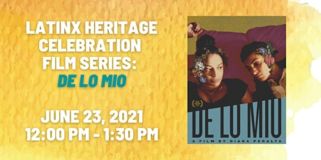 Latinx Heritage Celebration Film Series: De Lo Mio tickets
