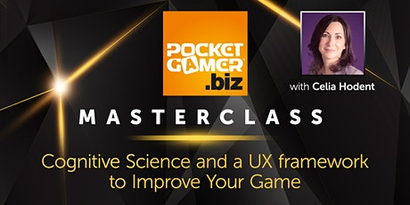 MasterClass: Cognitive Science and a UX framework to Improve Your Game tickets
