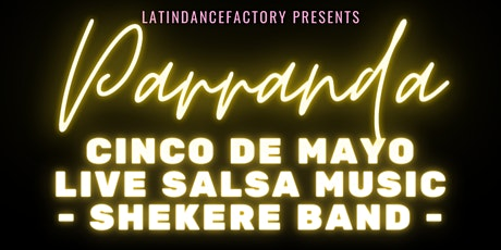 Parranda! Cinco De Mayo Salsa Party in Downtown with LIVE Music! 05/08 tickets