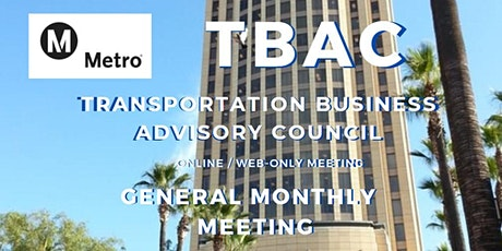LA Metro TBAC General Meeting WEB BASED / ONLINE MEETING ONLY tickets