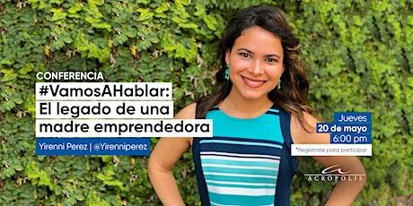 #Vamosahablar: El legado de una madre emprendedora entradas