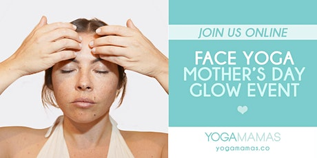 ONLINE: Face Yoga - Mother's Day Glow Event tickets