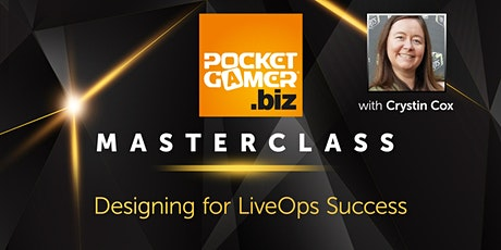 MasterClass: Designing for LiveOps Success tickets