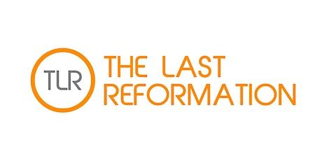 Copy of THE LAST REFORMATION KICKSTART ORLANDO TLR tickets