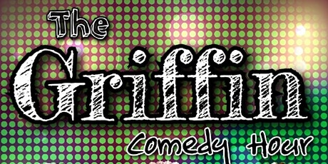 The Griffin Comedy Hour tickets