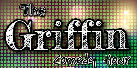 Copy of The Griffin Comedy Hour tickets