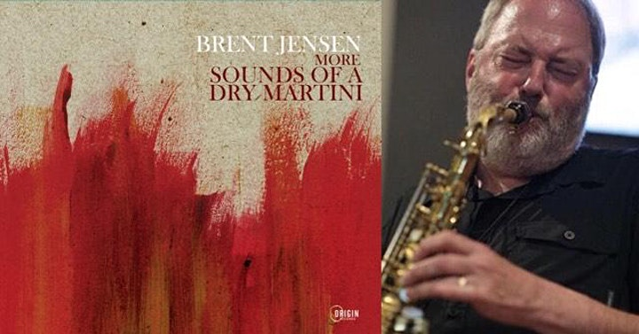 """Boise Revival Project   Brent Jensen """"More Sounds of a Dry Martini"""" image"""
