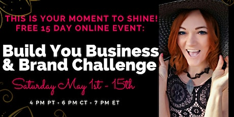 FREE: Build Your Business & Brand 15 Day Challenge tickets