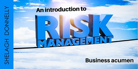 Business Acumen - An Introduction to Risk Management, with Shelagh Donnelly tickets