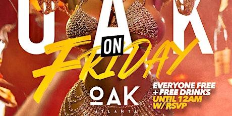 Atlanta's #1 Friday Party oAK Fridays tickets