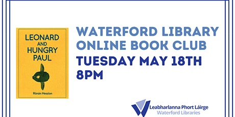 Waterford Library Book Club - Leonard and Hungry Paul tickets
