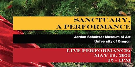 Sanctuary, A Performance tickets