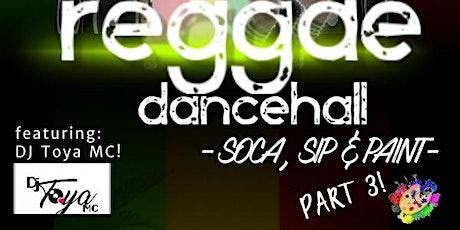 Reggae, Dancehall, Soca, Sip & Paint Part 3! tickets
