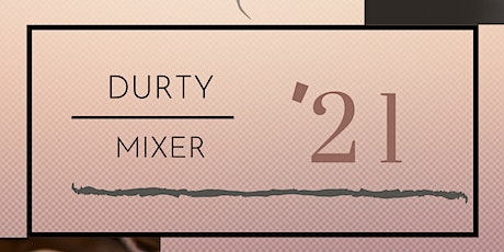 Durty Mixer '21 tickets