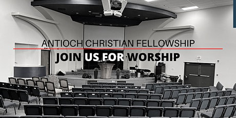 Antioch Christian Fellowship IN-PERSON Worship tickets