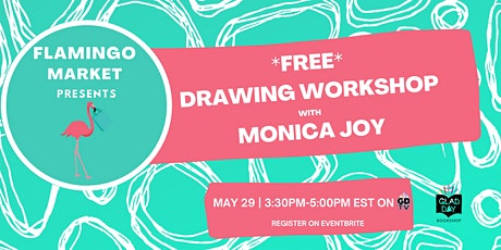 Flamingo Market presents a FREE Drawing Workshop with Monica Joy! tickets