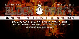 Block Party: Bring Fire Tetris to Burning Man w/Kola...