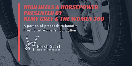 High Heels & Horsepower Presented by Remy Grey and The Women 360 tickets