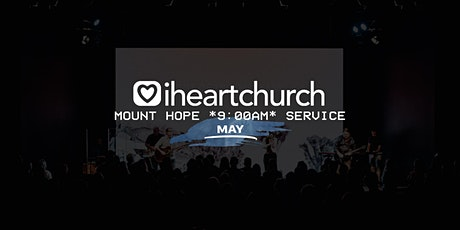 MAY: Mount Hope *9AM Service* tickets