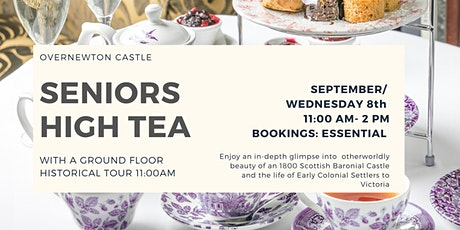 Seniors  High Tea  and  Overnewton Castle Tour tickets