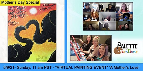 Mother's Day Special - 'A Mother's Love' Virtual Painting Event tickets