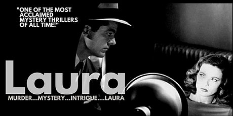LAURA  (Sat May 29 - 7:30pm) tickets