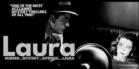 LAURA  (Fri June 4 - 7:30pm) tickets