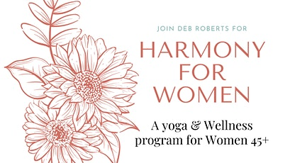 Harmony For Women - 4-Week Wellbeing Yoga Workshop Series (Women 45+) tickets