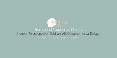 Inclusion Strategies for Children with Developmental Delays tickets