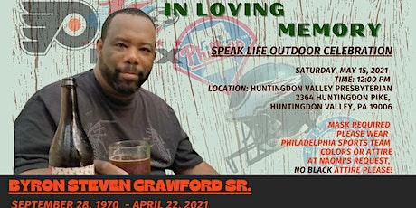 Speak Life Memorial Celebration For Byron S. Crawford Sr tickets