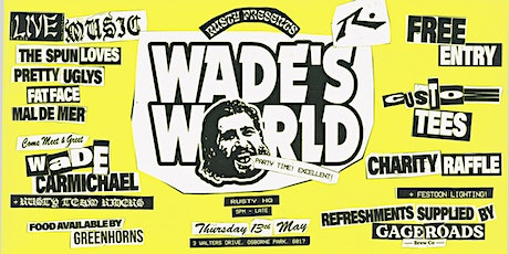Rusty Australia Presents: Wade's World tickets