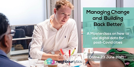 Managing Change and Building Back Better - Online tickets