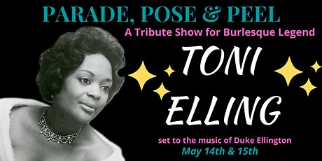Parade, Pose & Peel - A Tribute Show for Burlesque Legend Toni Elling tickets