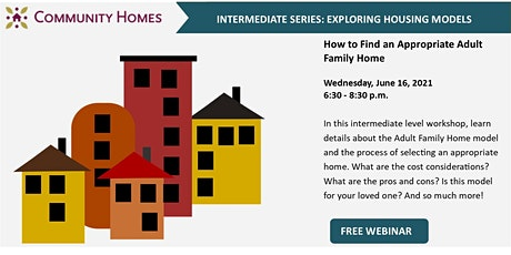 How to Find an Appropriate Adult Family Home 6/16/21 tickets