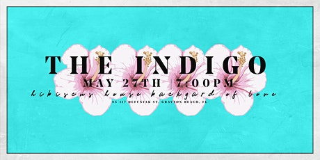 The Indigo live at the Backyard of Love (Hibiscus House) tickets