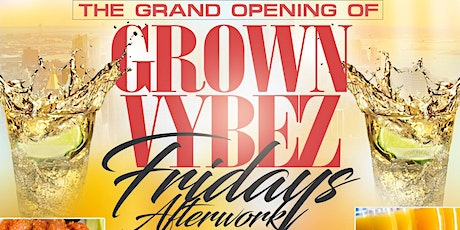 Grand Opening Of Grown Vybez Fridays Afterwork @ Now & Then  NYC 5.14.21 tickets