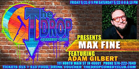Max Fine Headlines the Drop, Featuring Adam Gilbert tickets