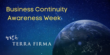 Business Continuity Awareness  Week 2021 with Terra Firma tickets