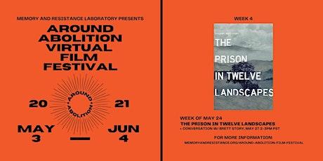Around Abolition Film Festival: The Prison in Twelve Landscapes tickets