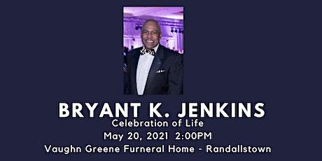 Celebration of Life for Bryant K. Jenkins tickets