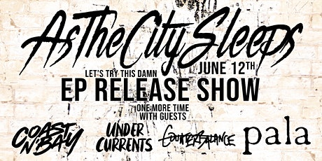 As the City Sleeps EP Release Show! tickets