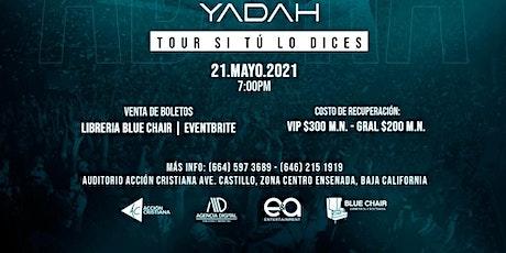 ENSENADA ADORA 2021 YADAH TOUR SI TU LO DICES boletos